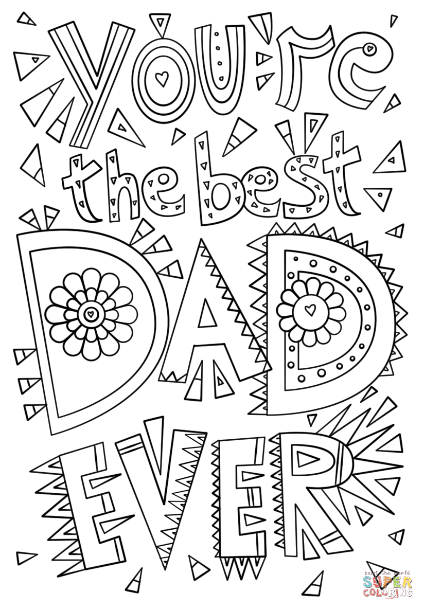 Daddy Coloring Pages Youre The Best Dad Ever Coloring Page Free Printable Coloring Pages